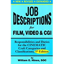 Job Descriptions for Film, Video & CGI (Computer Generated Imagery): Responsibilities and Duties for by William E. Hines (1999-03-01)
