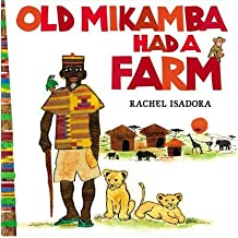 [(Old Mikamba Had a Farm)] [ By (author) Rachel Isadora ] [December, 2013]