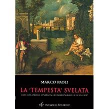 La «Tempesta» svelata. Giorgione, Gabriele Vendramin, Cristoforo Marcello e la «vecchia». Ediz. illustrata