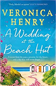 A Wedding at the Beach Hut: The feel-good read of the summer from the Sunday Times top-ten bestselling author