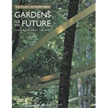 Gardens of the Future: Gestures Against the Wild