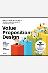 Value Proposition Design: How to Create Products and Services Customers Want (Strategyzer) Paperback