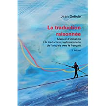 Traduction raisonnée, La, 3e édition (Pedagogie de La Traduction)