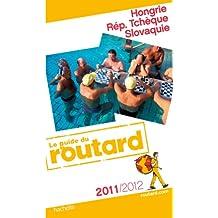 Guide du Routard Hongrie, Rep. tchèque et Slovaquie 2011/2012