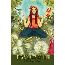 Mes secrets de reiki (Les manuels de reiki dojo)