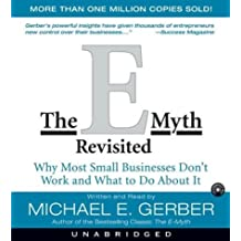 By Michael E. Gerber - The E-myth Revisited: Why Most Small Businesses Don't Work (Unabridged)