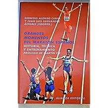 Grandes momentos del maraton español (historia, tecnica y entrenamiento) (Libros Singulares)