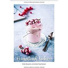 Himmlisch lecker! Süße Desserts und andere Naschereien (Wandkalender 2018 DIN A2 hoch): Leckere Desserts für jeden Tag! (Monatskalender, 14 Seiten ) (CALVENDO Lifestyle)