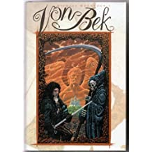 Von Bek - omnibus of The War Hound and the World's Pain, The City in the Autumn Stars, The Dragon in the Sword and The Pleasure Garden of Felipe Sagittarius (Tale of the Eternal Champion, Volume 2) by Moorcock, Michael (1995) Hardcover