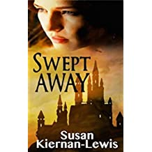 Swept Away (The Rowan & Ella Time Travel Adventure Series Book 1) (English Edition)