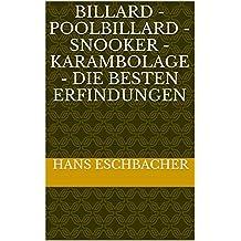 Billard - Poolbillard - Snooker - Karambolage - Die besten Erfindungen