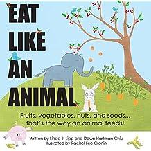 Eat Like An Animal and Act Like An Animal
