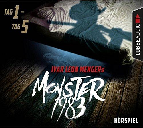 Monster 1983 - Tag 1 - Tag 5 (Ivar Leon Menger, Anette Strohmeyer, Raimon Weber) Lübbe Audio 2016