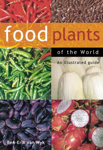 Food Plants of the World: An Illustrated Guide by Ben-Erik van Wyk (15-Oct-2005) Hardcover