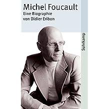 Michel Foucault: Eine Biographie (suhrkamp taschenbuch)