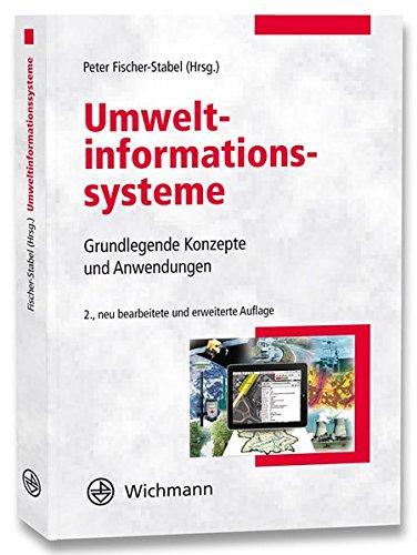 Umweltinformationssysteme: Grundlegende Konzepte und Anwendungen