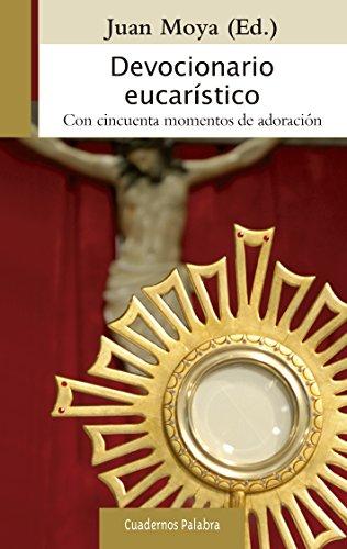 Devocionario eucarístico (Cuadernos Palabra) por Juan Moya (Ed.)
