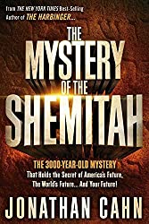 [(The Mystery of the Shemitah : The 3,000-Year-Old Mystery That Holds the Secret of America's Future, the World's Future, and Your Future!)] [By (author) Jonathan Cahn] published on (October, 2014)