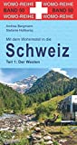 Mit dem Wohnmobil in die Schweiz: Teil 1: Der Westen (Womo-Reihe) - Stefanie Holtkamp, Andrea Bergmann