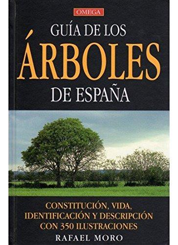 GUIA DE LOS ARBOLES DE ESPAÑA (GUIAS DEL NATURALISTA-ARBOLES Y ARBUSTOS) por RAFAEL MORO SERRANO