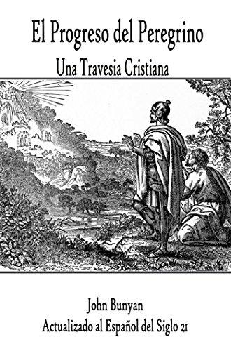 Pilgrim's Progress: A Christian Story: In 21st Century Spanish (Religion nº 1) por John Bunyan