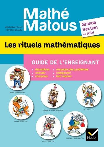 Math-matous GS, Les rituels mathmatiques - Guide de l'enseignant