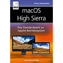 macOS High Sierra: Das Standardwerk zu Apples Betriebssystem: Internet, Siri, Time Machine, APFS, u. v. m.