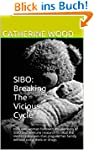 SIBO: Breaking The Vicious Cycle: How...