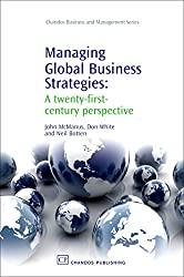 Managing Global Business Strategies: A Twenty-First-Century Perspective (Chandos Business and Management)