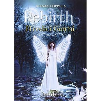 Rebirth. I Tredici Giorni
