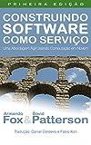 Construindo Software como Serviço (SaaS): Uma Abordagem Ágil Usando Computação em Nuvem (Portuguese Edition)