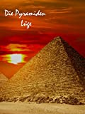 Die Pyramiden Lüge
