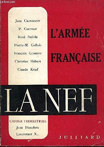 LA NEF 18e ANNEE N 7 - FRANOIS GROMIER : Le  trouble de l'arme ...LIEUTENANT X... : Pourquoi nous avons  perdu  la guerre d'AlgrieRENE DELISLE : La crise interne du corps des officiers.CLAUDE KRIEF : Portrait d'un  colonel ..