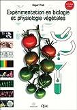 Expérimentation en biologie et physiologie végétales : Trois cents manipulations