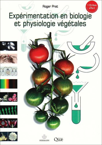 Expérimentation en biologie et physiologie végétales : Trois cents manipulations par Roger Prat