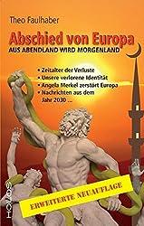Abschied von Europa - Aus Abendland wird Morgenland: Erweiterte Neuauflage