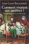 Comment vivaient nos ancêtres ? par Beaucarnot