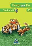 Fara und Fu - Ausgabe 2007: Wörterheft zum Spracharbeitsheft 2