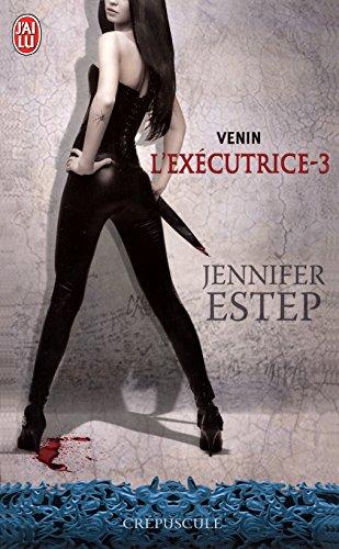 L'exécutrice (Tome 3) - Venin par Jennifer Estep