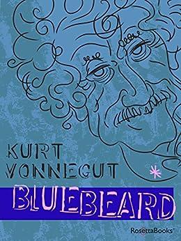 Bluebeard: The Autobiography of Rabo Karabekian (1916-1988) (English Edition) par [Vonnegut, Kurt]