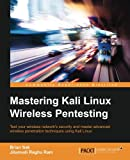Mastering Kali Linux Wireless Pentesting [Lingua inglese]
