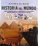 Historia del Mundo: Más de 160 Mapas Detallan el Desarrollo de la Civilización, desde los Albores del Hombre hasta el Siglo XXI (Historia en Mapas)