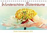 Wunderschöne Blütenträume (Tischkalender 2019 DIN A5 quer): Florale Fotokunstbilder von wunderschönen Blumen und Blüten (Monatskalender, 14 Seiten ) (CALVENDO Natur)