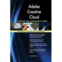 Adobe Creative Cloud All-Inclusive Self-Assessment - More than 620 Success Criteria, Instant Visual Insights, Comprehensive Spreadsheet Dashboard, Auto-Prioritized for Quick Results