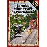 Le guide Minecraft de l'architecte - Version 1.9