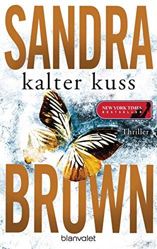 Buchseite und Rezensionen zu 'Kalter Kuss: Thriller' von Sandra Brown
