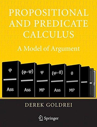 Propositional and Predicate Calculus: A Model of Argument por Derek Goldrei