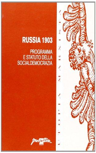 Russia 1903. Programma e statuto della socialdemocrazia (Utopia marxista)