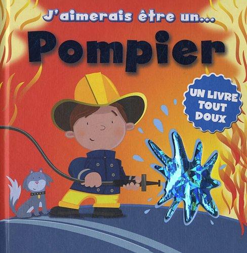 J'aimerais être un pompier