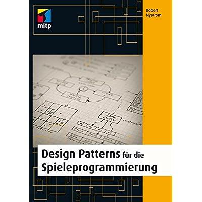 Design Patterns Fur Die Spieleprogrammierung Mitp Professional Pdf Download Free Jepmackenzie